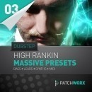 Patchworx 3: High Rankin Dubstep For NI Massive