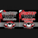 Dubstep Presets For Ableton Live (Vols 1-2)