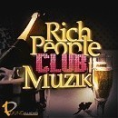 Rich People Club Muzik