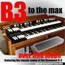 B3 to the Max: Sounds of the Hammond B3