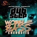 Dubstep: Wobble Bass Energetic