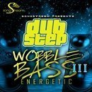Dubstep: Wobble Bass Energetic Vol 3
