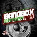 BangBox: Dangerous Pop & Dubstep