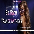 Big Room Trance Anthems