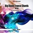 Big Room Trance Chords Vol 6