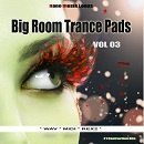 Big Room Trance Pads Vol 3