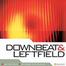 Downbeat & Leftfield