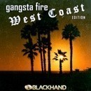 Gangsta Fire West Coast Edition