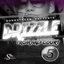 Drizzle Edition: From Half Court Vol 5