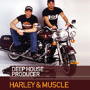 Harley & Muscle: Deep House Producer