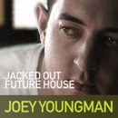 Joey Youngman - Jacked Out Future House