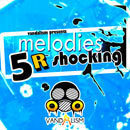 Melodies R Shocking 5