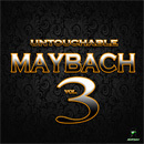 Untouchable Maybach Vol 3