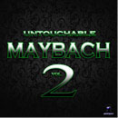 Untouchable Maybach Vol 2