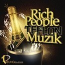 Rich People Teflon Muzik