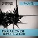 Isolationist Dubstep & DnB For Razor