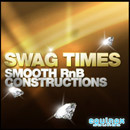 Swag Times: Smooth RnB Constructions
