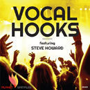 Vocal Hooks Featuring Steve Howard