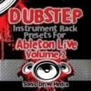 Dubstep Ableton Live Instrument Presets Vol 2