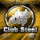 Dubstep Club Steel Vol 3