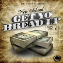New School: Get Yo Bread Up