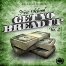 New School: Get Yo Bread Up 2