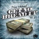 New School: Get Yo Bread Up 3