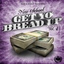 New School: Get Yo Bread Up 4