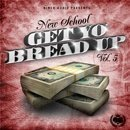 New School: Get Yo Bread Up 5
