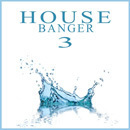 House Banger Vol 3