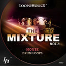 The Mixture Vol 1: House Drum Loops
