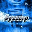 Syzzurp Dirty South Edition Vol 2