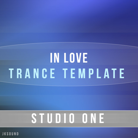 In Love: Studio One Trance Template